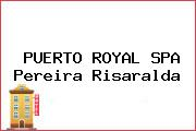 PUERTO ROYAL SPA Pereira Risaralda