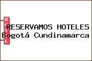 RESERVAMOS HOTELES Bogotá Cundinamarca