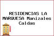 RESIDENCIAS LA MARQUESA Manizales Caldas
