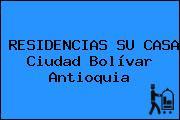 RESIDENCIAS SU CASA Ciudad Bolívar Antioquia