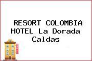 RESORT COLOMBIA HOTEL La Dorada Caldas