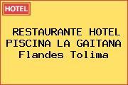 RESTAURANTE HOTEL PISCINA LA GAITANA Flandes Tolima