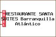 RESTAURANTE SANTA SUITES Barranquilla Atlántico