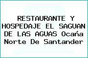 RESTAURANTE Y HOSPEDAJE EL SAGUAN DE LAS AGUAS Ocaña Norte De Santander