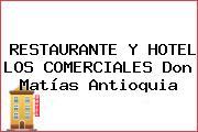 RESTAURANTE Y HOTEL LOS COMERCIALES Don Matías Antioquia