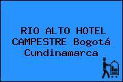 RIO ALTO HOTEL CAMPESTRE Bogotá Cundinamarca