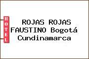 ROJAS ROJAS FAUSTINO Bogotá Cundinamarca