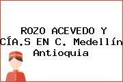 ROZO ACEVEDO Y CÍA.S EN C. Medellín Antioquia
