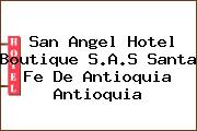 San Angel Hotel Boutique S.A.S Santa Fe De Antioquia Antioquia