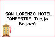 SAN LORENZO HOTEL CAMPESTRE Tunja Boyacá