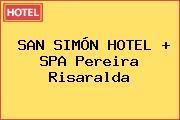 SAN SIMÓN HOTEL + SPA Pereira Risaralda