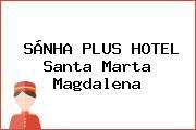 SÁNHA PLUS HOTEL Santa Marta Magdalena