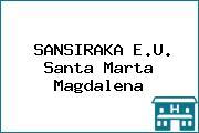SANSIRAKA E.U. Santa Marta Magdalena