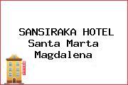SANSIRAKA HOTEL Santa Marta Magdalena