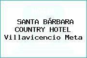 SANTA BÁRBARA COUNTRY HOTEL Villavicencio Meta
