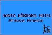 SANTA BÁRBARA HOTEL Arauca Arauca