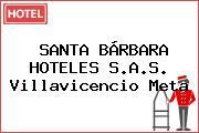 SANTA BÁRBARA HOTELES S.A.S. Villavicencio Meta