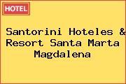 Santorini Hoteles & Resort Santa Marta Magdalena