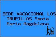 SEDE VACACIONAL LOS TRUPILLOS Santa Marta Magdalena