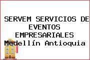 SERVEM SERVICIOS DE EVENTOS EMPRESARIALES Medellín Antioquia