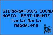 SIERRA'S SOUND HOSTAL-RESTAURANTE Santa Marta Magdalena