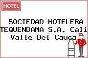 SOCIEDAD HOTELERA TEQUENDAMA S.A. Cali Valle Del Cauca