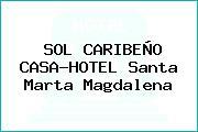 SOL CARIBEÑO CASA-HOTEL Santa Marta Magdalena