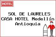 SOL DE LAURELES CASA HOTEL Medellín Antioquia