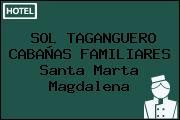 SOL TAGANGUERO CABAÑAS FAMILIARES Santa Marta Magdalena