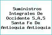 Suministros Integrales De Occidente S.A.S Santa Fe De Antioquia Antioquia