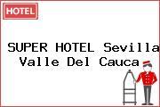 SUPER HOTEL Sevilla Valle Del Cauca