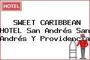 SWEET CARIBBEAN HOTEL San Andrés San Andrés Y Providencia
