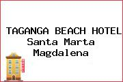 TAGANGA BEACH HOTEL Santa Marta Magdalena