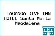 TAGANGA DIVE INN HOTEL Santa Marta Magdalena