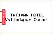 TATIVÁN HOTEL Valledupar Cesar