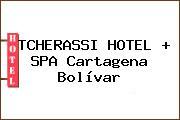 TCHERASSI HOTEL + SPA Cartagena Bolívar