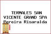 TERMALES SAN VICENTE GRAND SPA Pereira Risaralda