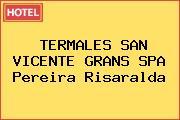 TERMALES SAN VICENTE GRANS SPA Pereira Risaralda