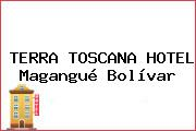 TERRA TOSCANA HOTEL Magangué Bolívar