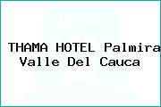 THAMA HOTEL Palmira Valle Del Cauca