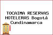 TOCAIMA RESERVAS HOTELERAS Bogotá Cundinamarca