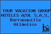 TOUR VACATION GROUP HOTELES AZUL S.A.S. Barranquilla Atlántico