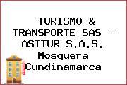TURISMO & TRANSPORTE SAS - ASTTUR S.A.S. Mosquera Cundinamarca