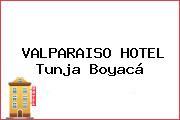 VALPARAISO HOTEL Tunja Boyacá