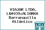VIAJAR LTDA. L'ALIANXA Barranquilla Atlántico
