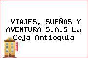 VIAJES, SUEÑOS Y AVENTURA S.A.S La Ceja Antioquia