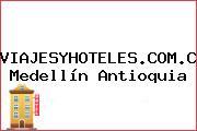 VIAJESYHOTELES.COM.CO Medellín Antioquia