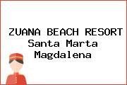 ZUANA BEACH RESORT Santa Marta Magdalena