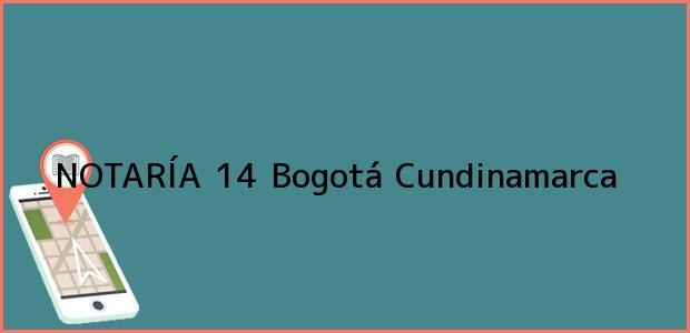 Teléfono, Dirección y otros datos de contacto para NOTARÍA 14, Bogotá, Cundinamarca, colombia