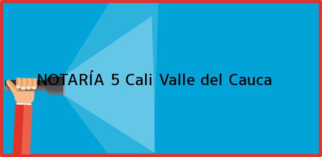 Teléfono, Dirección y otros datos de contacto para NOTARÍA 5, Cali, Valle del Cauca, colombia